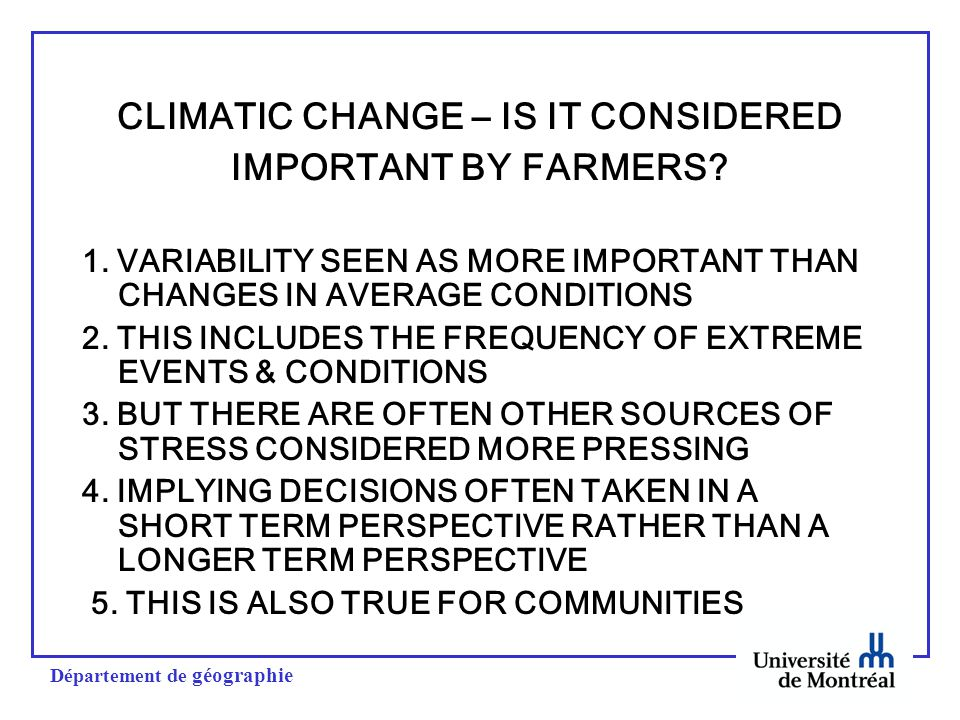 Département de géographie CLIMATIC CHANGE – IS IT CONSIDERED IMPORTANT BY FARMERS.
