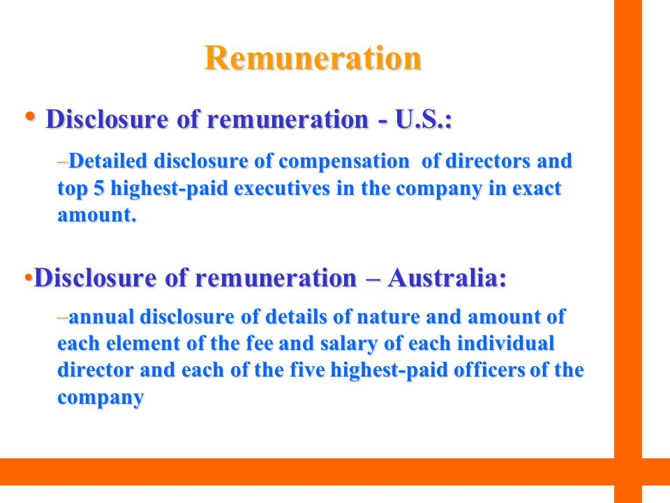 Disclosure of remuneration - U.S.: Disclosure of remuneration - U.S.: –Detailed disclosure of compensation of directors and top 5 highest-paid executi