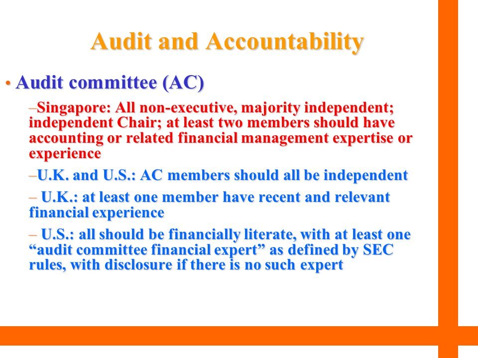 Audit committee (AC) Audit committee (AC) –Singapore: All non-executive, majority independent; independent Chair; at least two members should have acc
