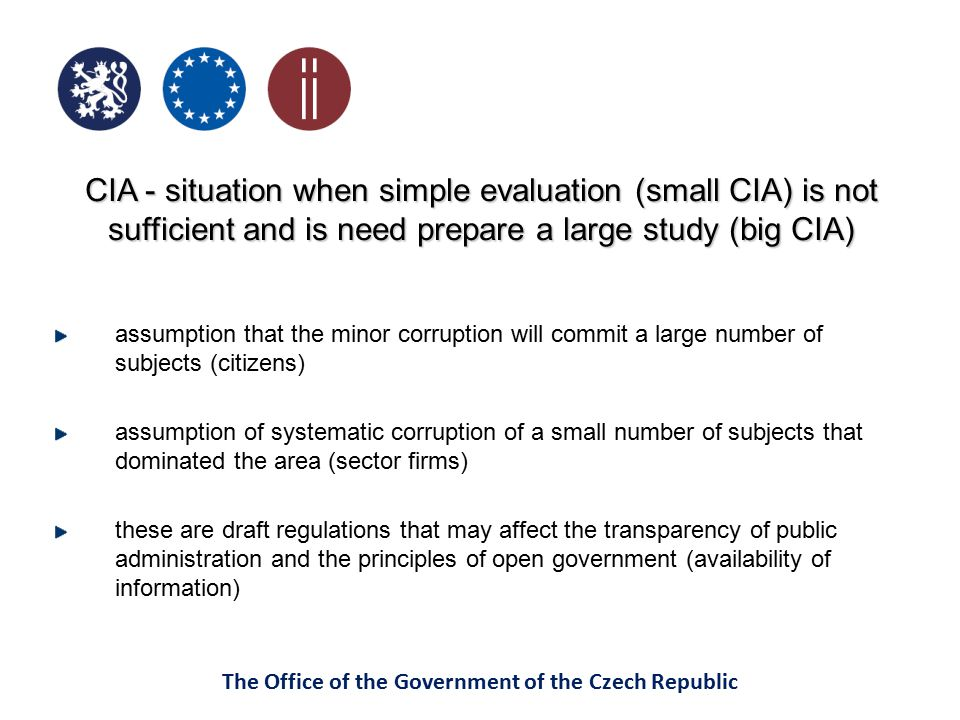 The Office of the Government of the Czech Republic CIA - situation when simple evaluation (small CIA) is not sufficient and is need prepare a large st