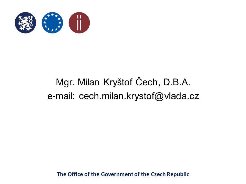 The Office of the Government of the Czech Republic CIA – other related always must be evaluated costs associated with changes and must be minimized administrative and financial requirements for the participants of legal relations if arise for municipalities and counties costs associated with the transfer of state power must be quantified and must be determined source of their coverage