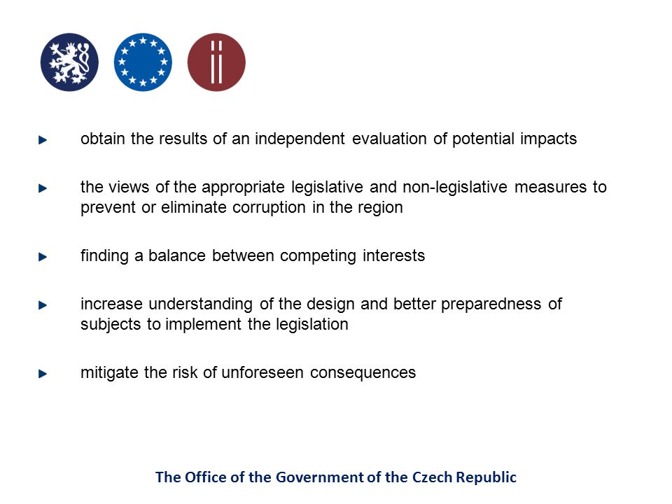 The Office of the Government of the Czech Republic obtain the results of an independent evaluation of potential impacts the views of the appropriate l