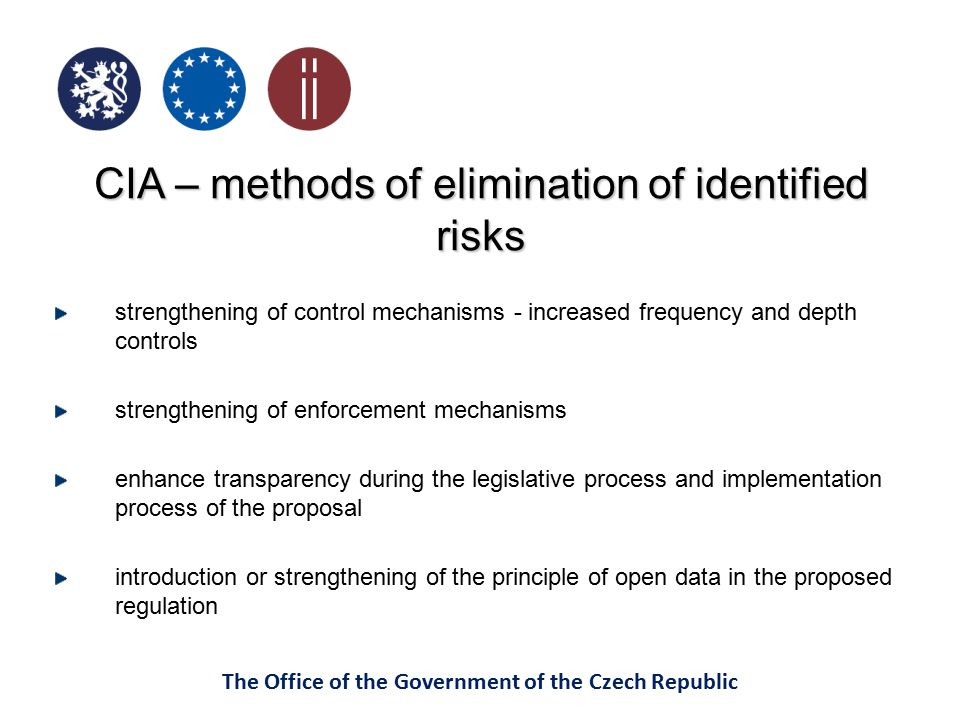 The Office of the Government of the Czech Republic CIA – methods of elimination of identified risks strengthening of control mechanisms - increased fr