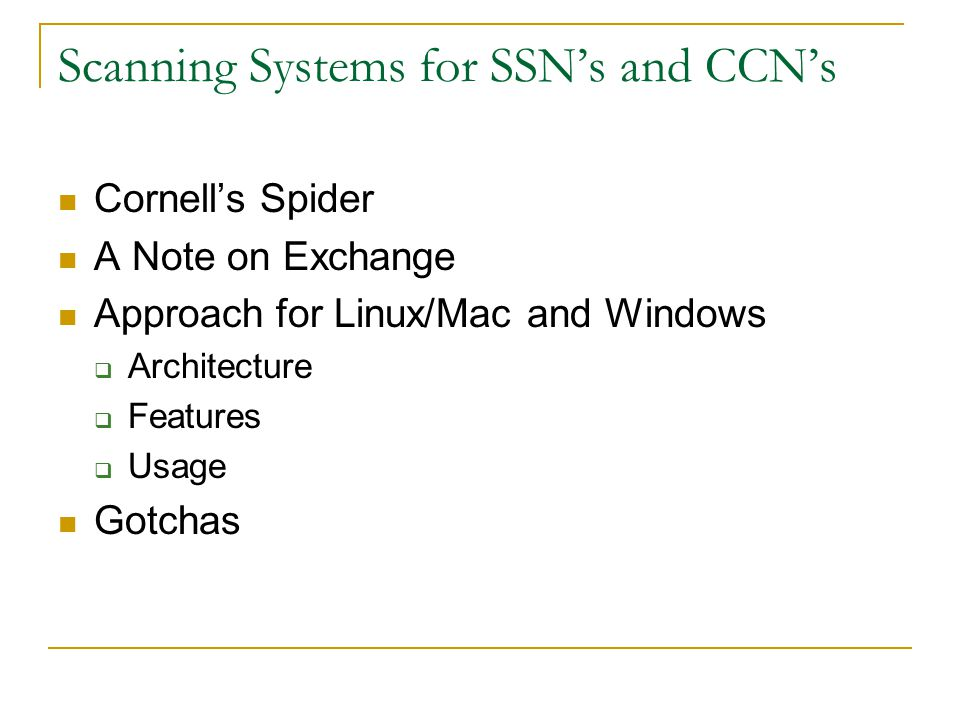 Scanning Systems for SSN's and CCN's Cornell's Spider A Note on Exchange Approach for Linux/Mac and Windows  Architecture  Features  Usage Gotchas