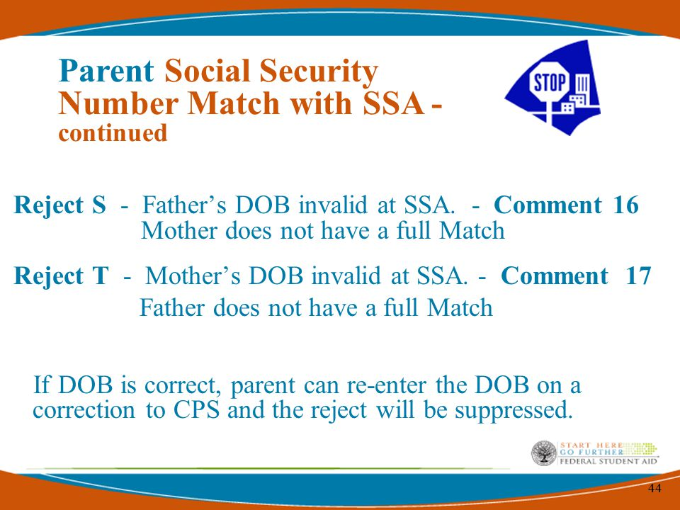 44 Reject S - Father's DOB invalid at SSA.