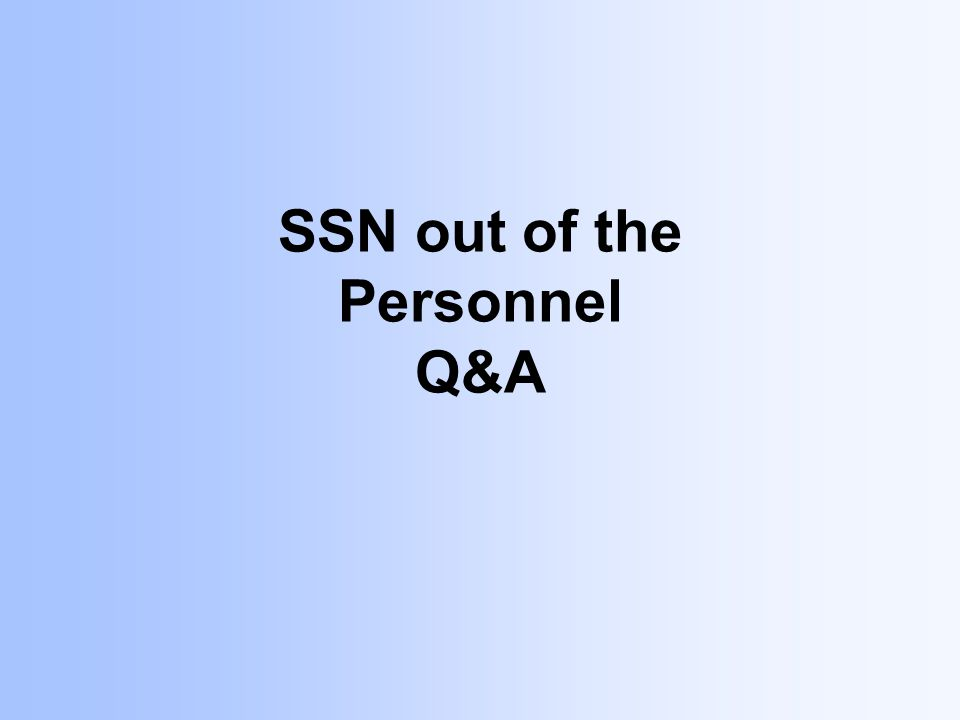 SSN out of the Personnel Q&A