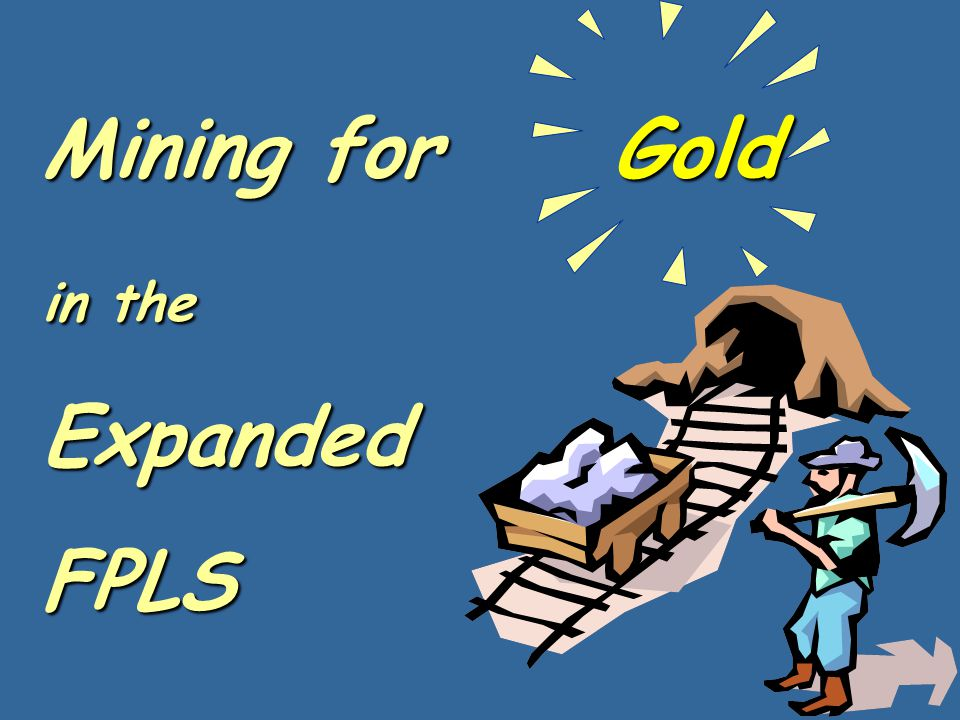Mining for Gold in the ExpandedFPLS