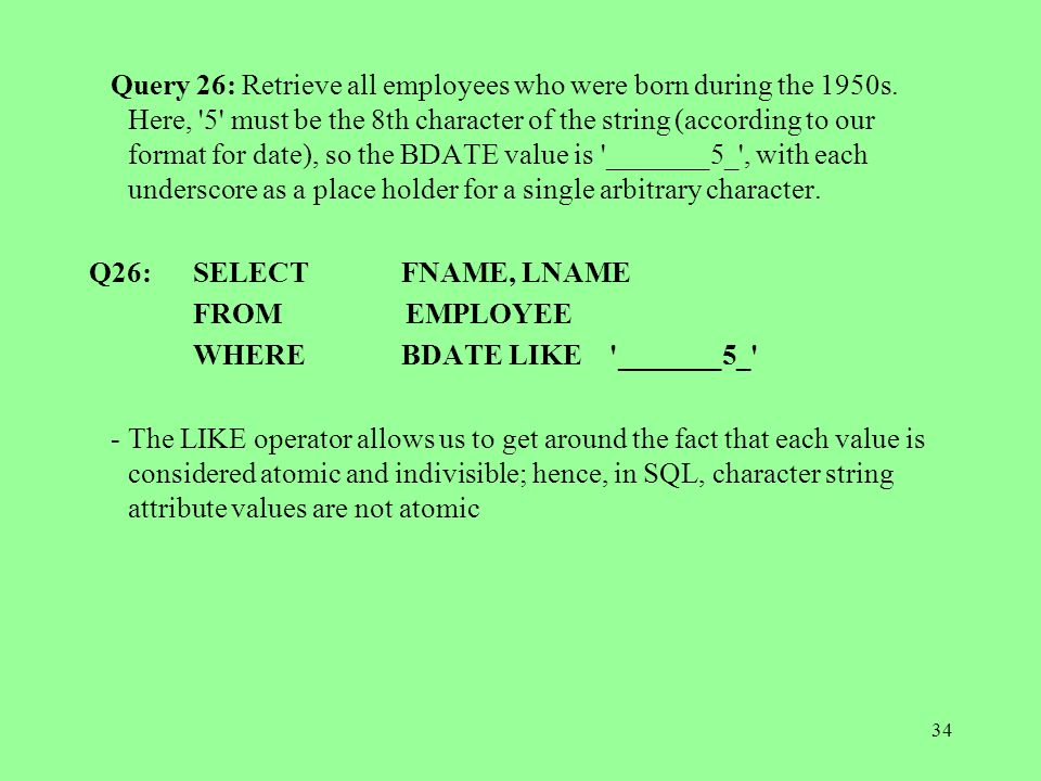 34 Query 26: Retrieve all employees who were born during the 1950s.