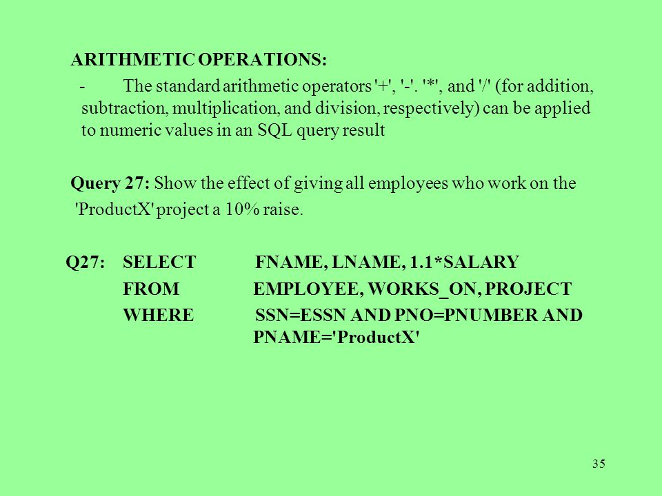 35 ARITHMETIC OPERATIONS: -The standard arithmetic operators + , - .