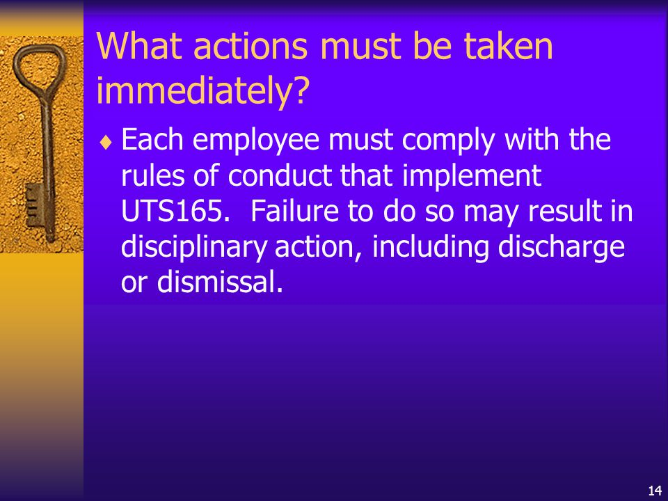 14 What actions must be taken immediately.