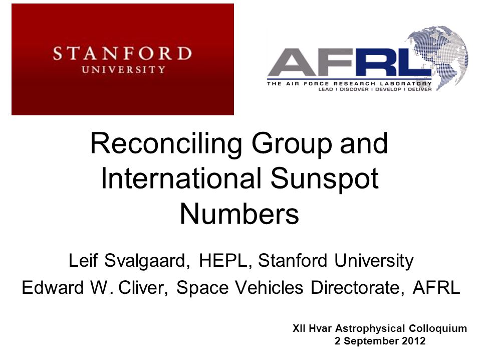 1 Reconciling Group and International Sunspot Numbers Leif Svalgaard, HEPL, Stanford University Edward W.