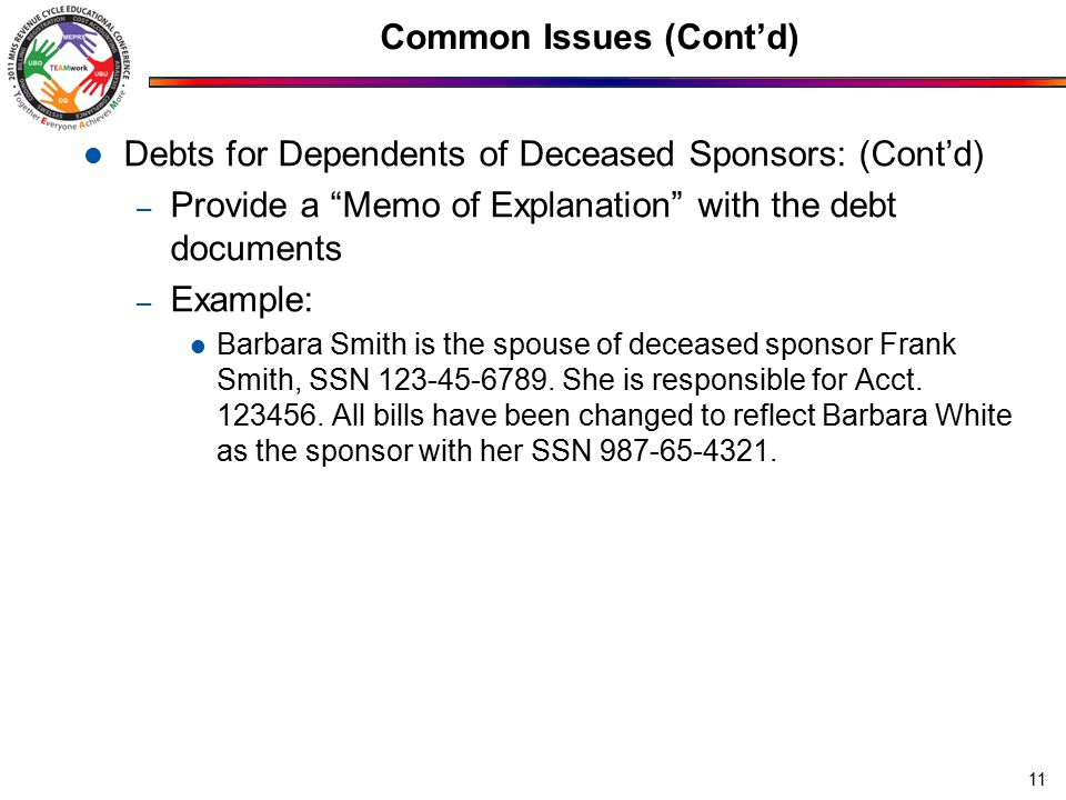 """Common Issues (Cont'd) Debts for Dependents of Deceased Sponsors: (Cont'd) – Provide a """"Memo of Explanation"""" with the debt documents – Example: Barbar"""