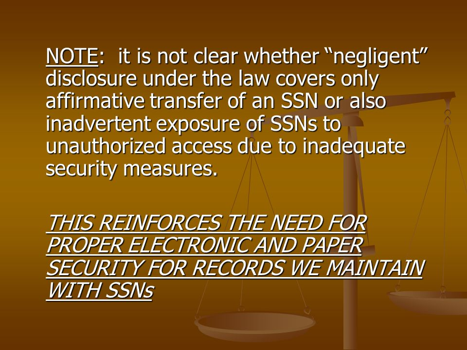 NOTE: it is not clear whether negligent disclosure under the law covers only affirmative transfer of an SSN or also inadvertent exposure of SSNs to unauthorized access due to inadequate security measures.