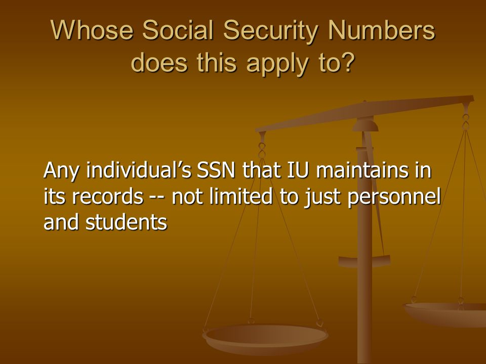 Whose Social Security Numbers does this apply to.
