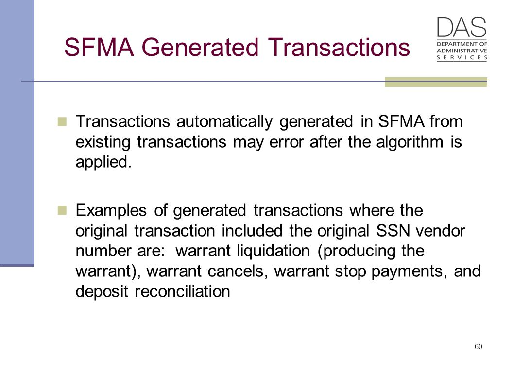 SFMA Generated Transactions Transactions automatically generated in SFMA from existing transactions may error after the algorithm is applied.