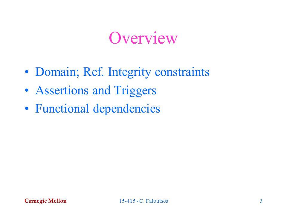 Carnegie Mellon 15-415 - C. Faloutsos14 Functional dependencies 'Bad' - why?