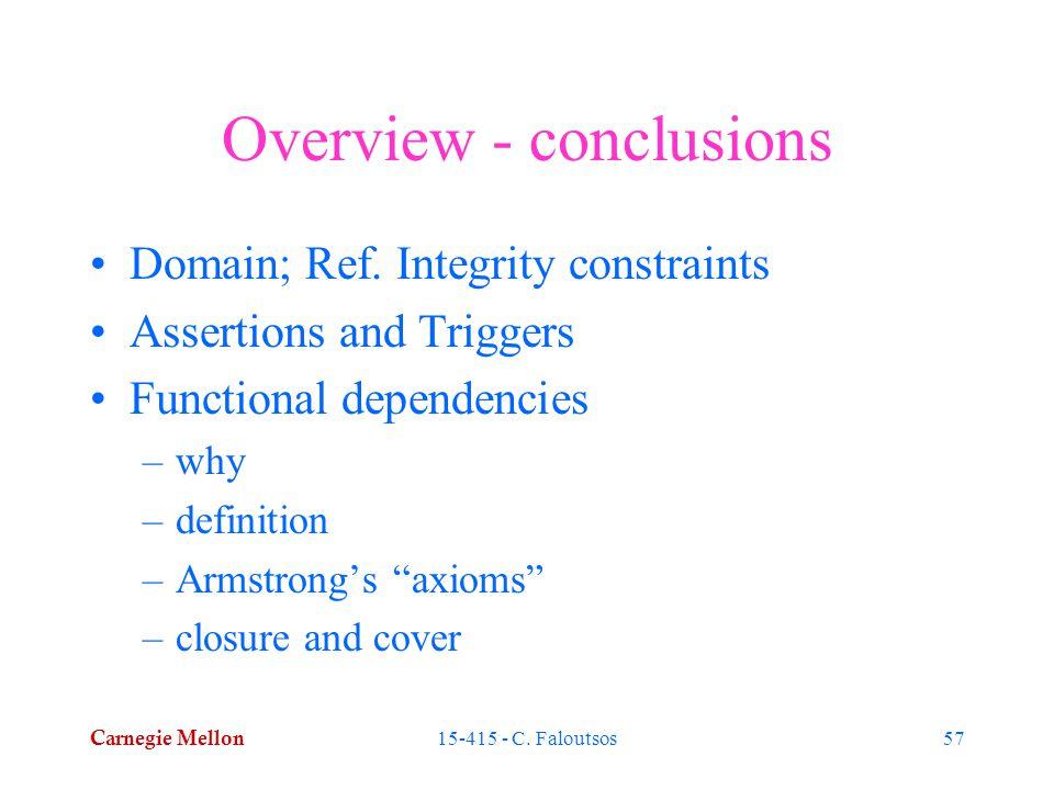 Carnegie Mellon 15-415 - C. Faloutsos57 Overview - conclusions Domain; Ref.