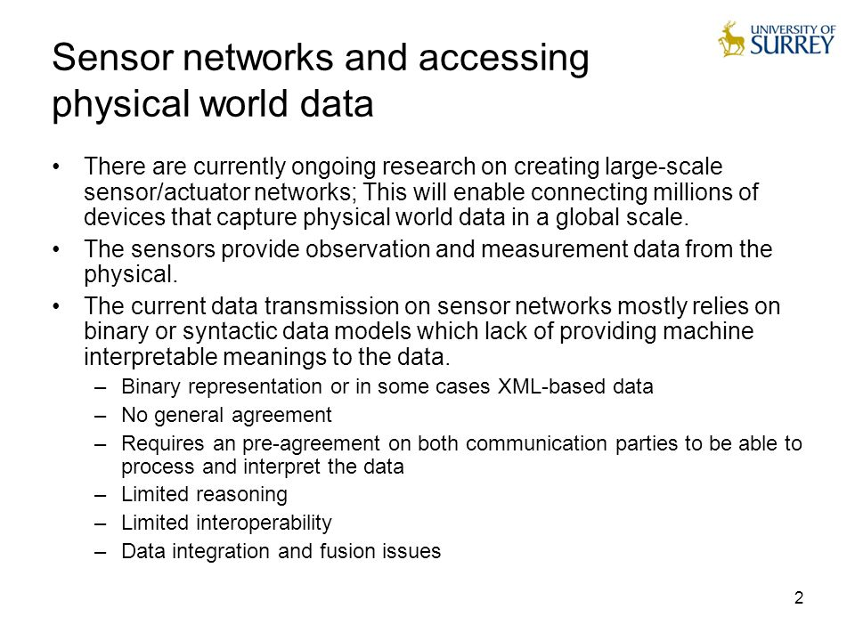 2 Sensor networks and accessing physical world data There are currently ongoing research on creating large-scale sensor/actuator networks; This will e