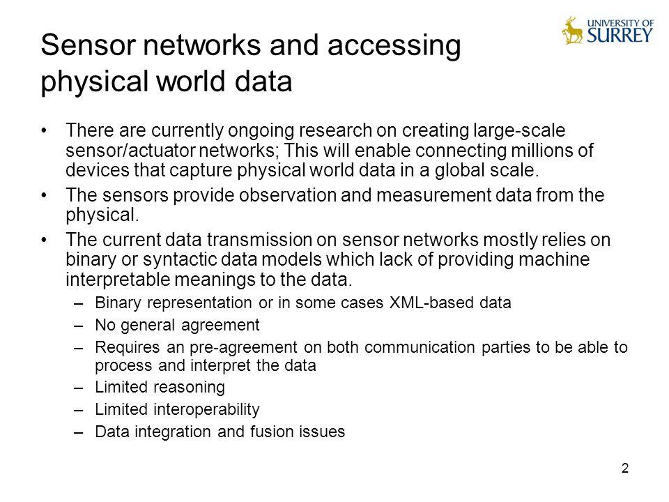 3 Physical world data on the Web The idea is providing sensor data on the same level as the Web data.
