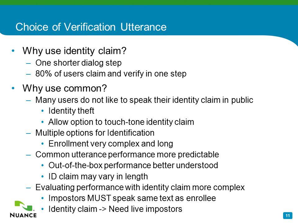 11 Choice of Verification Utterance Why use identity claim.