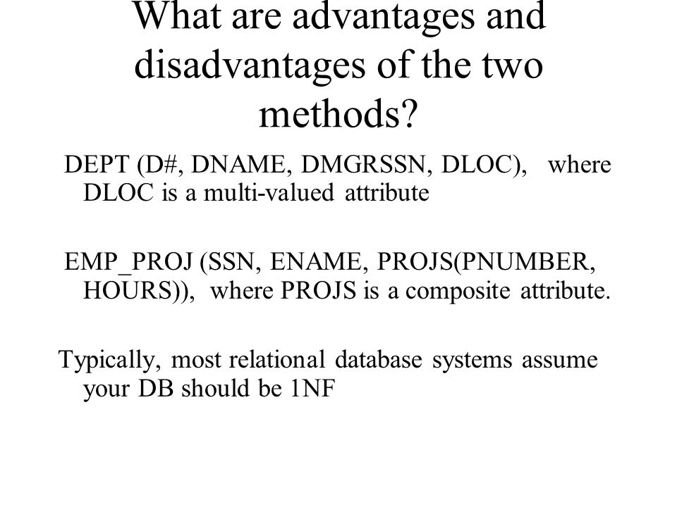 3NF DECOMPOSITION Algorithm for a given minimal cover: 1) Combine the RHS of FDs if they have common LHS 2) Create a separate table for each FD.