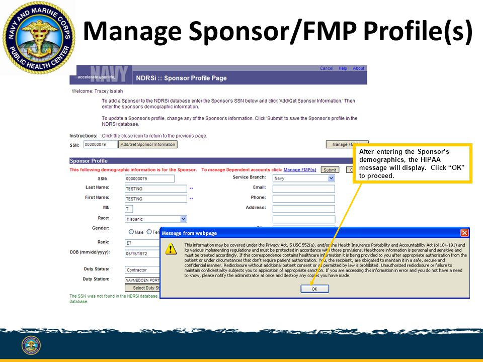 Manage Sponsor/FMP Profile(s) After entering the Sponsor's demographics, the HIPAA message will display.