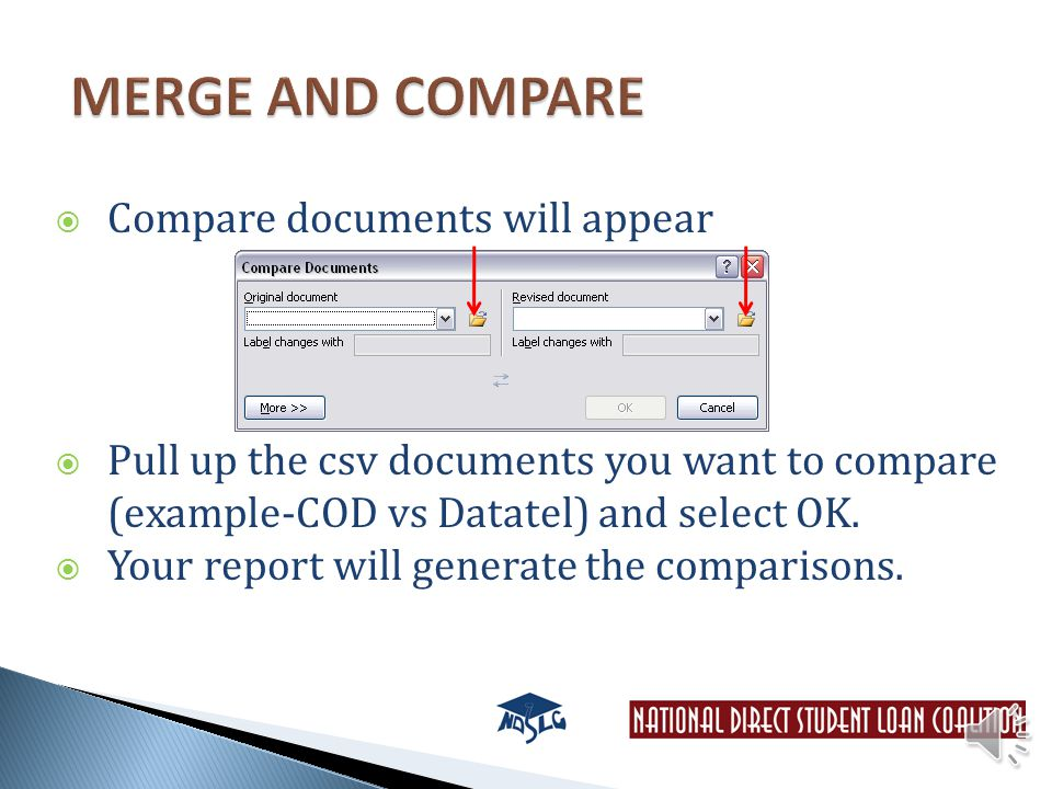  Compare documents will appear  Pull up the csv documents you want to compare (example-COD vs Datatel) and select OK.
