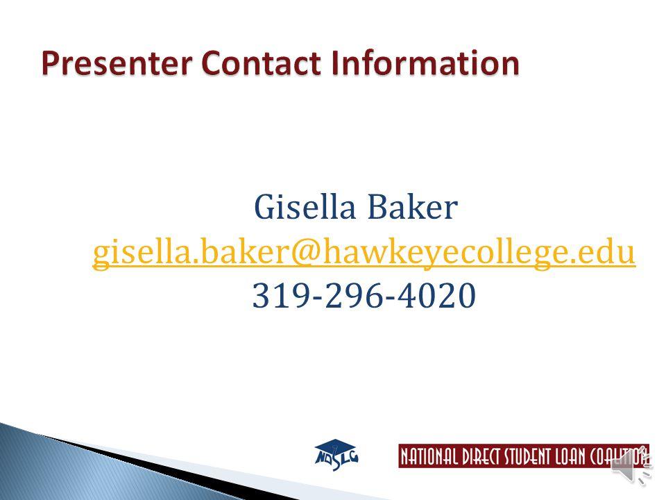 Gisella Baker gisella.baker@hawkeyecollege.edu 319-296-4020 gisella.baker@hawkeyecollege.edu