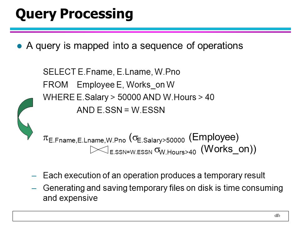 23 Example l Moving PROJECT operations down the query tree