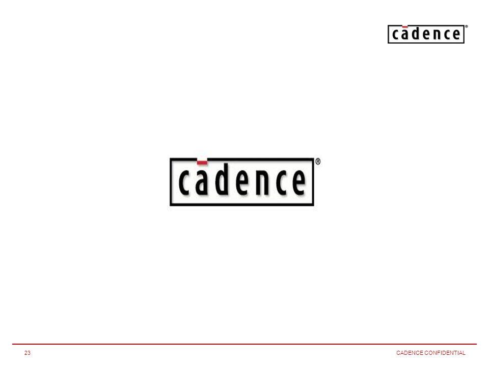 CADENCE CONFIDENTIAL23