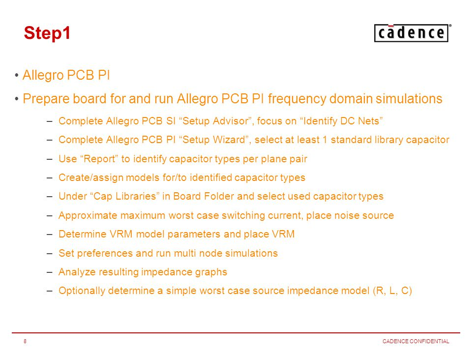 CADENCE CONFIDENTIAL19 Step3 More –Performing a comparison between Reflection and SSN simulation results.