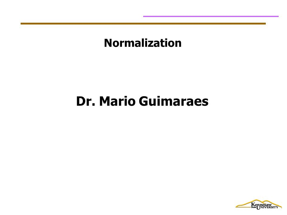 Data Normalization Primarily a tool to validate and improve a logical design so that it satisfies certain constraints that avoid unnecessary duplication of data.