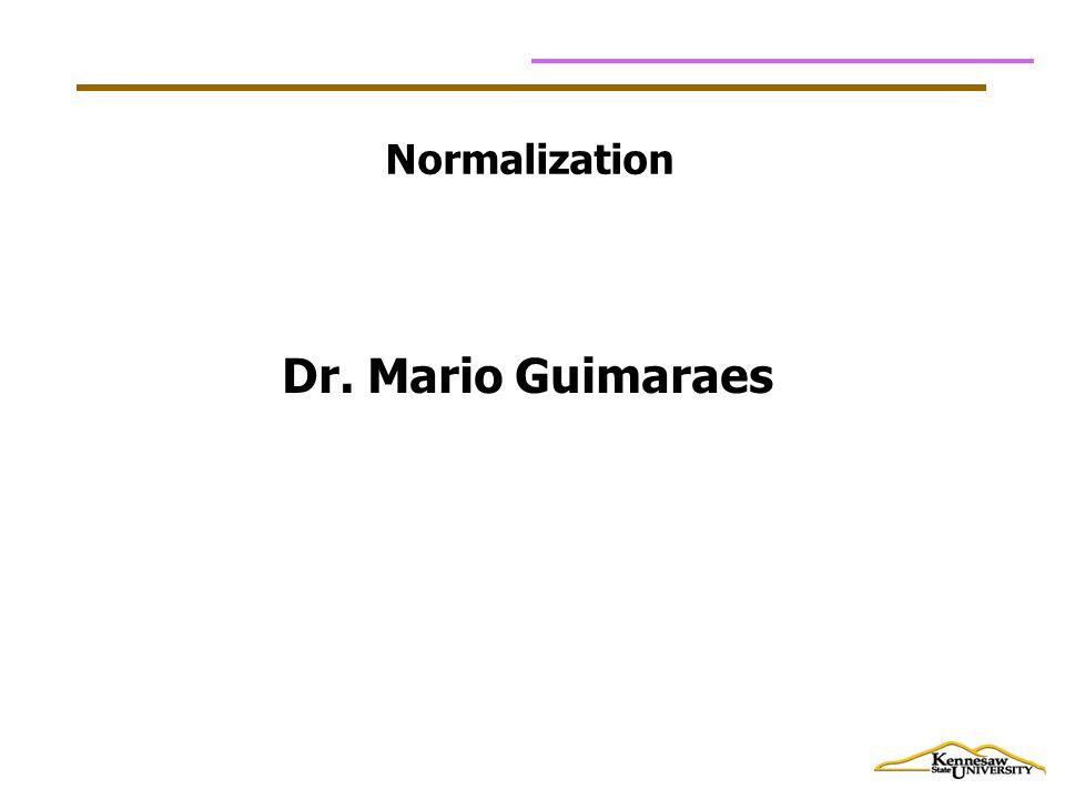 Normalization Dr. Mario Guimaraes