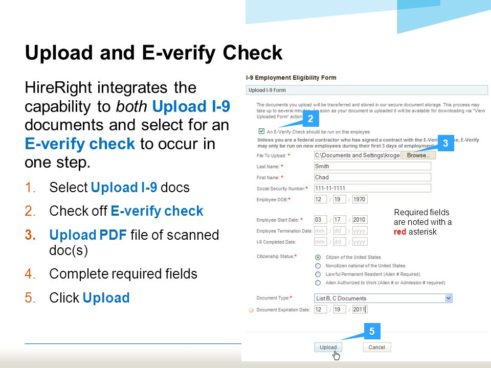 Upload and E-verify Check HireRight integrates the capability to both Upload I-9 documents and select for an E-verify check to occur in one step.