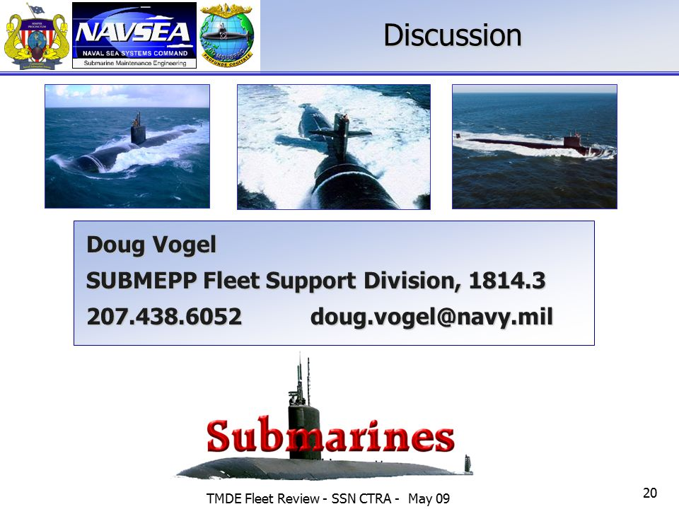 TMDE Fleet Review - SSN CTRA - May 09 20Discussion Doug Vogel SUBMEPP Fleet Support Division, 1814.3 207.438.6052 doug.vogel@navy.mil