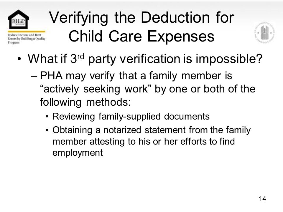 14 Verifying the Deduction for Child Care Expenses What if 3 rd party verification is impossible.