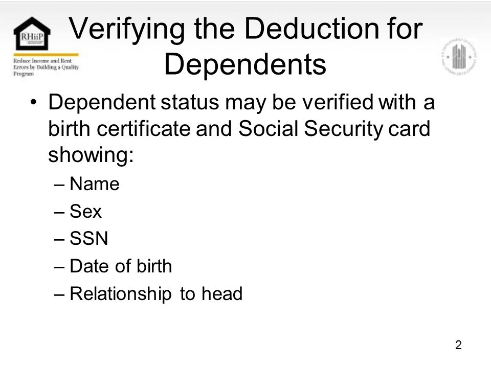 13 Verifying the Deduction for Child Care Expenses Third-party options for verifying that an individual is actively seeking work include: –Evidence that the individual is fulfilling welfare-to-work requirements or the requirements for receiving unemployment compensation –Written or oral third party verification from a local or state government agency that oversees work-related activities