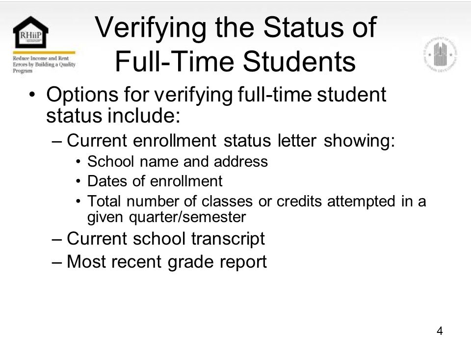 5 Verifying the Status of Full-Time Students Example of Student Status Verification –Review chart –Note answer to question: upon effective verification, which family members in the above chart are entitled to the $480 dependent deduction and why?