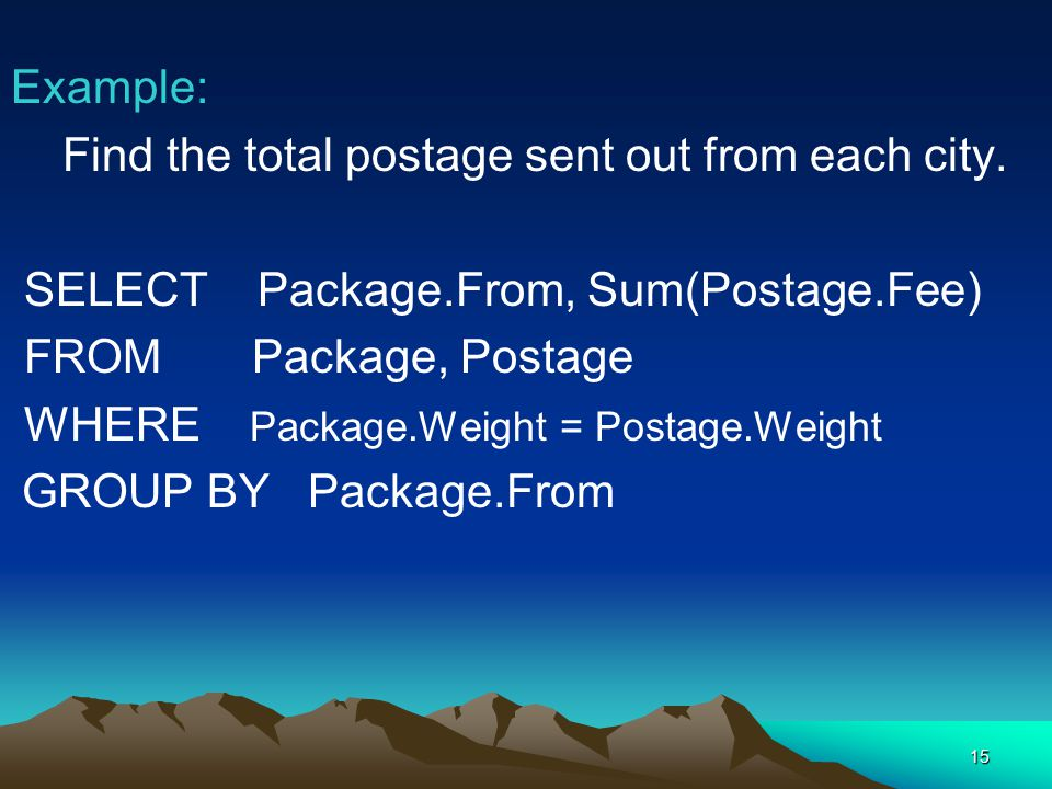 15 Example: Find the total postage sent out from each city.