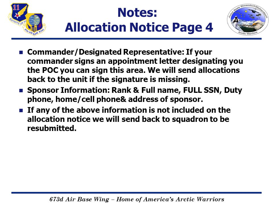 673d Air Base Wing – Home of America's Arctic Warriors Notes: Allocation Notice Page 4 Commander/Designated Representative: If your commander signs an appointment letter designating you the POC you can sign this area.