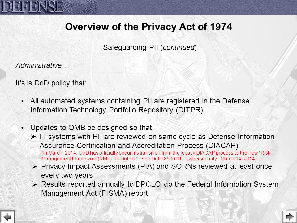 22 Safeguarding PII (continued) Administrative : It's is DoD policy that: All automated systems containing PII are registered in the Defense Informati