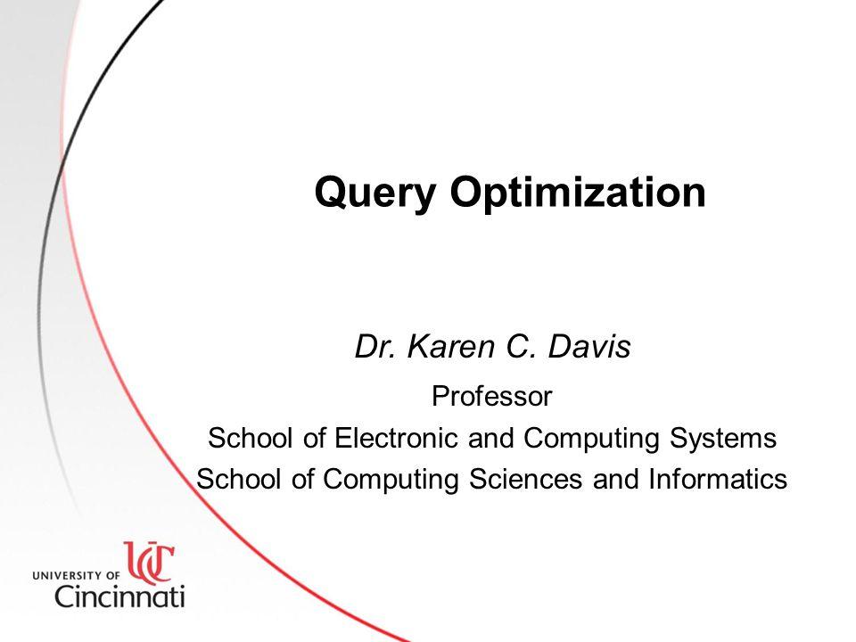 Query Optimization Dr. Karen C.