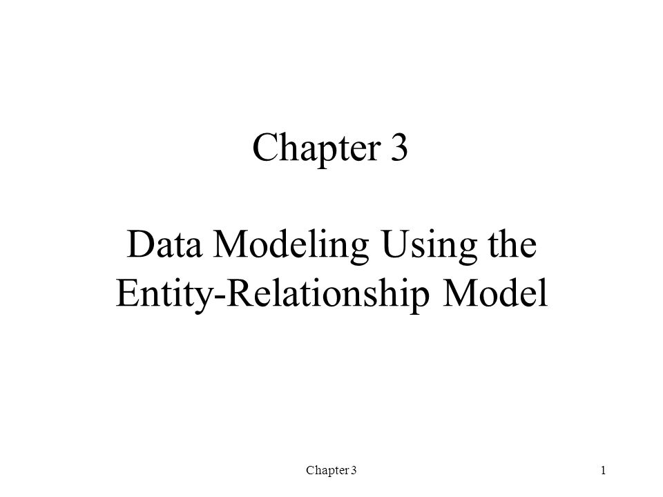 Chapter 31 Chapter 3 Data Modeling Using the Entity-Relationship Model