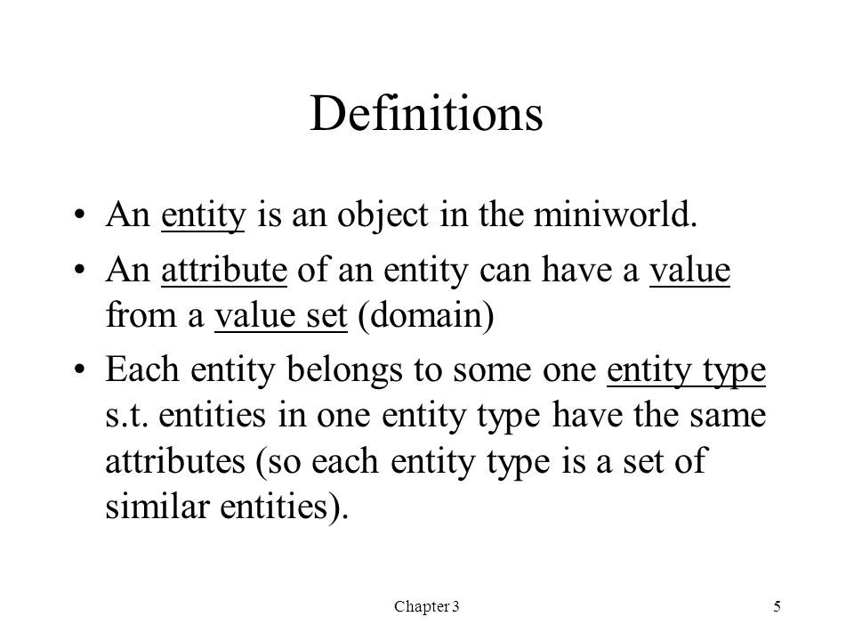 Chapter 36 Definitions (con't) A key attribute of an entity type is one whose value uniquely identifies an entity of that type.