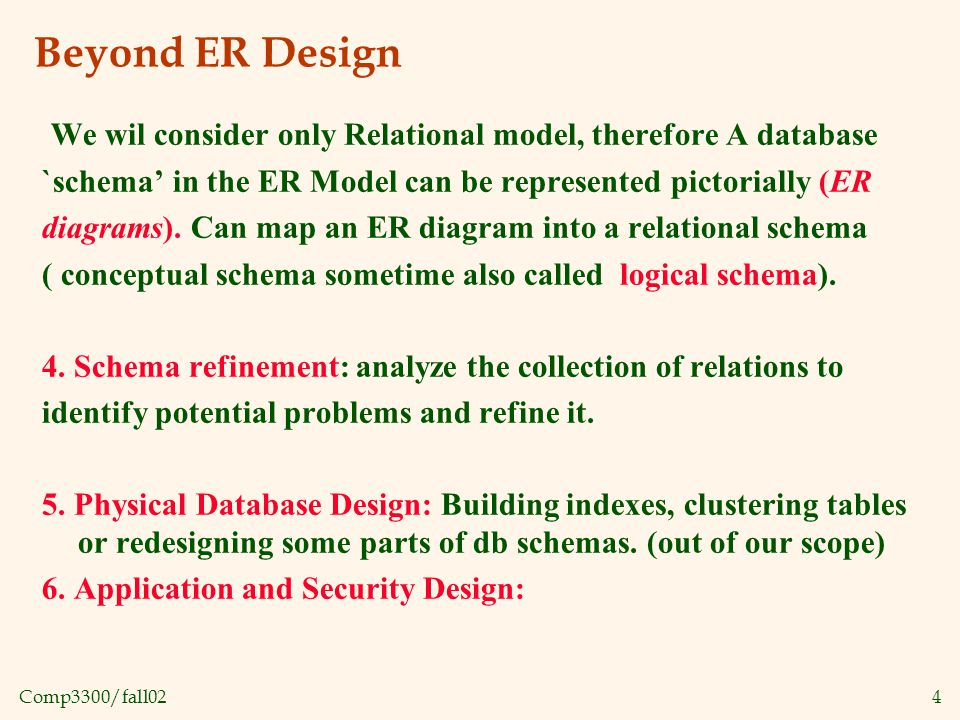 Comp3300/fall0215 Conceptual Design Using the ER Model Design choices: Should a concept be modeled as an entity or an attribute.