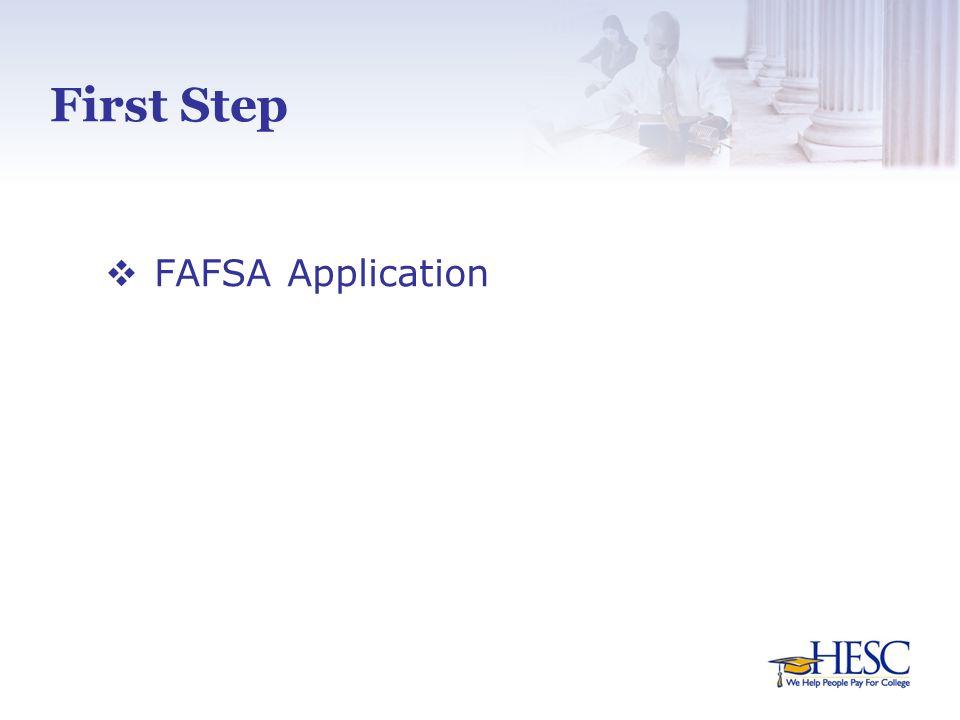 First Step  FAFSA Application