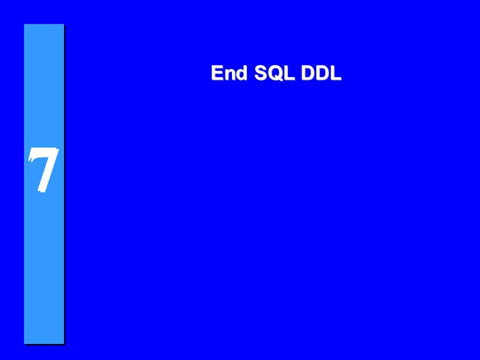 7 7 End SQL DDL