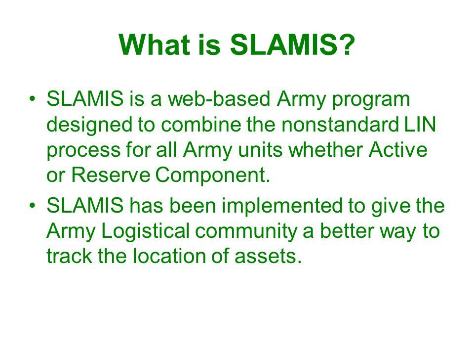 SLAMIS request process Upon receipt of SLAMIS request form, SLAMIS P.O.C.