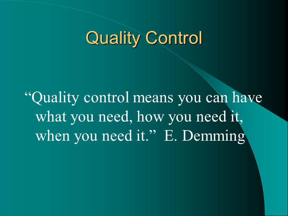 Why Practice QC? It Saves Time It Saves Money It Makes Money Ignorance is not Bliss