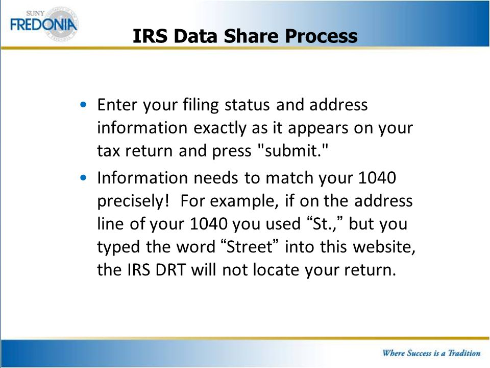 Enter your filing status and address information exactly as it appears on your tax return and press
